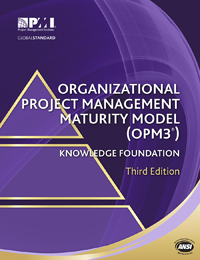 Organizational Project Management Maturity Model (OPM3®), Third Edition