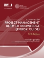 Piąte wydanie polskie! A Guide to the Project Management Body of Knowledge, (PMBOK® Guide)
